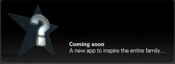 coming soon - a new app to inspire the entire family